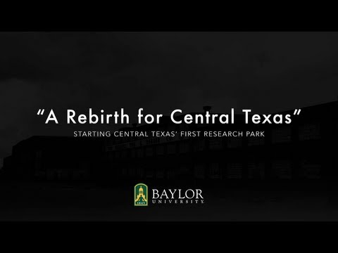 Baylor Research and Innovation Collaborative: A Rebirth for Central Texas