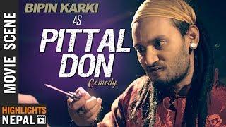PITTAL DON - Bipin Karki | Nepali Movie LOOT 2 Comedy | Dayahang Rai, Saugat Malla