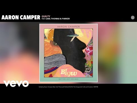 Aaron Camper - Guilty (Audio) ft. Carl Thomas, Parker