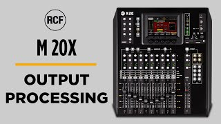 RCF M 20X DESKTOP DIGITAL MIXER - OUTPUT PROCESSING