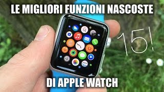 Top 15 Funzioni Nascoste di Apple Watch!