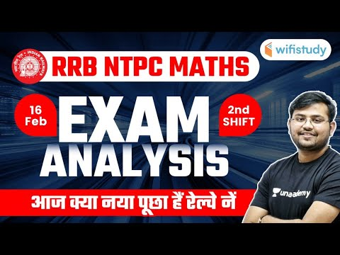 RRB NTPC Exam Analysis (16 Feb, 2nd Shift) | Maths Asked Question by Sahil Khandelwal