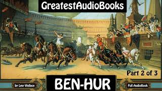 BEN-HUR by Lew Wallace -  Part 2 of 3 - FULL AudioBook | GreatestAudioBooks