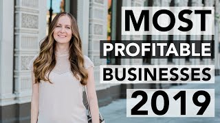 15 Most Profitable Business Ideas for 2019