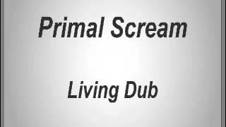 Primal Scream - Living Dub
