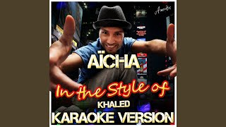 Aïcha (In the Style of Khaled) (Karaoke Version)