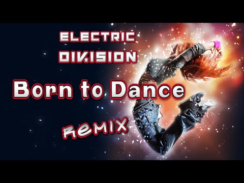 Electric Division - Born to. Remix. (Dance Video)