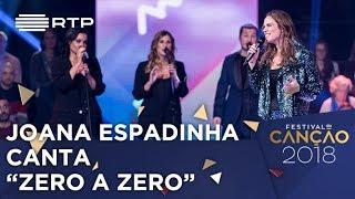 Canção nº6: Joana Espadinha - Zero a Zero - 1ª Semifinal | Festival da Canção 2018