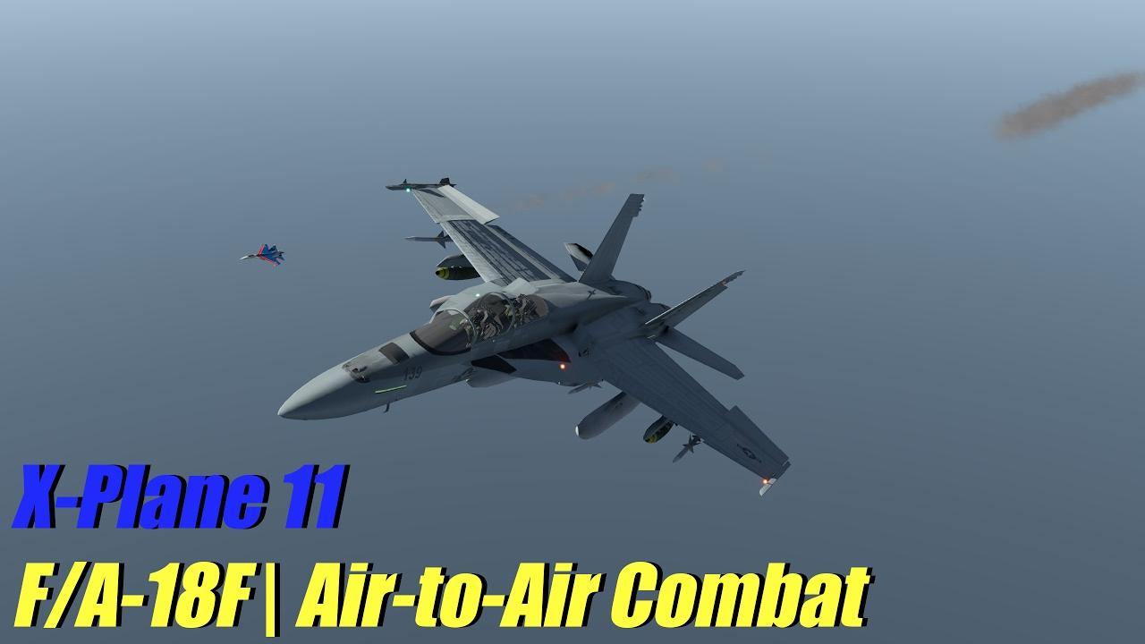X-Plane 11 Beta - F/A-18F | Air-to-Air Combat