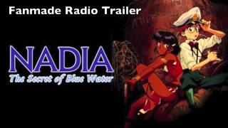 Fanmade Radio Trailer - Nadia: The Secret of Blue Water