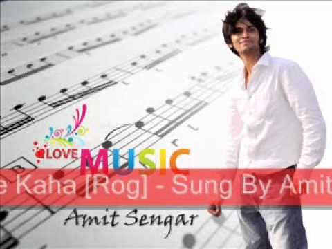 Maine Dil Se Kaha [Rog] - By Singing Sensation Amit Sengar .wmv
