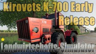 "[""Farming"", ""Simulator"", ""LS19"", ""Modvorstellung"", ""Landwirtschafts-Simulator"", ""Kirovets K-700"", ""Kirovets K-700 Early Release"", ""LS19 Modvorstellung Landwirtschafts-Simulator :Kirovets"", ""LS19 Modvorstellung Landwirtschafts-Simulator :Kirovets K-700"", """