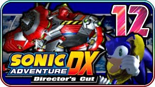 Sonic Adventure DX (PART 12) - Taking It To Heart