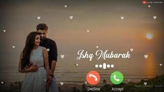Mere dil mubarak ho : Ringtone | Ishq Mubarak Ringtone | Arjith Singh | New Ringtone 2021
