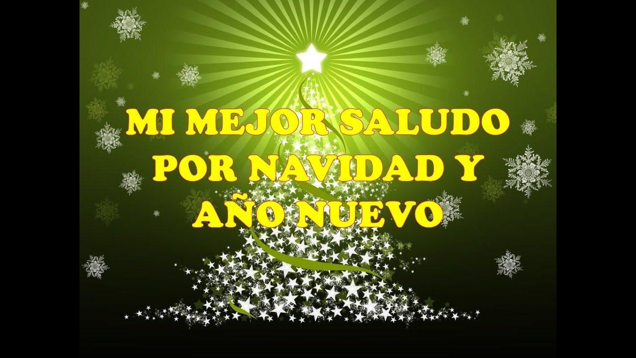 Frases De Felicitacion De Ano Nuevo Y Navidad.Mi Mejor Saludo Por Navidad Y Ano Nuevo