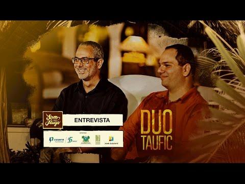Duo Taufic - Entrevista