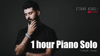 1 hour Piano Turkish Music - Etibar Asadli