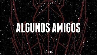 DORIAN - Algunos amigos (lyric video)