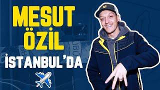 Mesut Özilin İstanbuldaki İlk Görüntüleri
