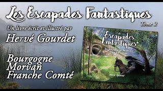 teaser livre herve gourdet escapades fantastiques bourgogne morvan franche comte