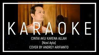 Download Video Cintai Aku Karena Allah (Novi Ayla) - KARAOKE MALE VERSION (Andrey Cover) MP3 3GP MP4