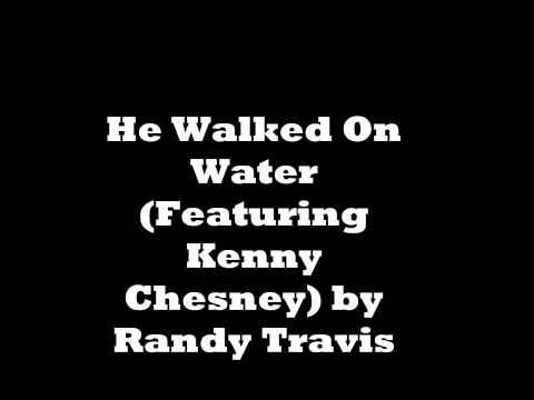 He Walked On Water by Randy Travis (Featuring Kenn