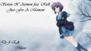 Serion X Airmow feat. Riell - Just For A Moment (Trap) DJ Edi