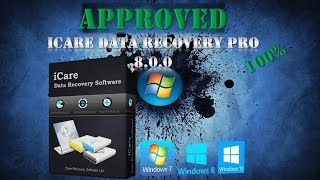 i CARE DATA RECOVERY PRO 8.0.0  Approved 100% WORKING [Proof]