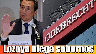 Emilio Lozoya niega sobornos #Odebrecht