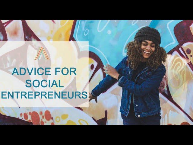 Advice for Social Entrepreneurs