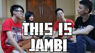 THIS IS JAMBI