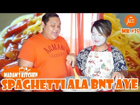 BNT AYE LEARNS TO COOK SPAGHETTI   MADAM'S KITCHEN #25