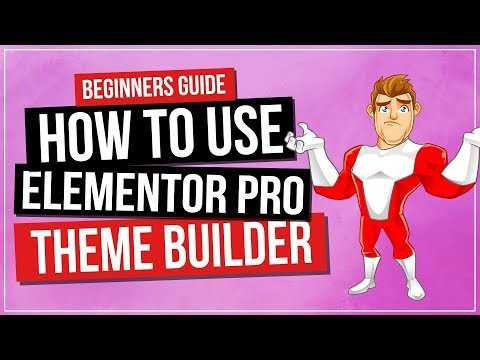 How to Use Elementor Pro 2 0 Theme Builder   BEGINNERS GUIDE