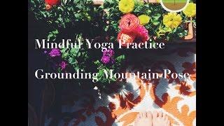 Mindful Yoga Practice Grounding Tadasana Mountain Posture