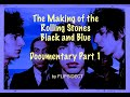 Capture de la vidéo The Making Of The Rolling Stones Black And Blue:  Documentary Part 1