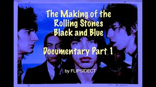 The Making of the Rolling Stones Black and Blue:  Documentary Part 1