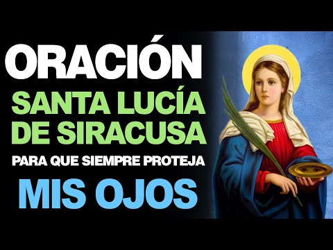 🙏 Oración Poderosa a Santa Lucía de Siracusa PROTECTORA PARA LOS OJOS 👀