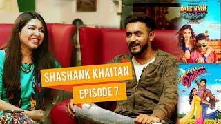 The untold Story of Humpty Sharma Director Shashank Khaitan | Talk Shop | Episode 7