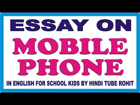 ESSAY ON MOBILE PHONE IN ENGLISH FOR SCHOOL KIDS BY HINDI TUBE ROHIT