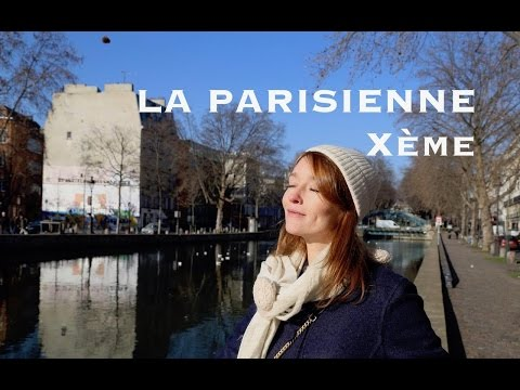 Paris, France. La Parisienne du X ème, Come With Me to discover the 10th