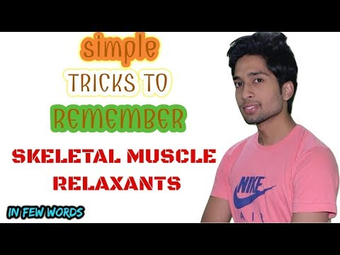 Simple Tricks (mnemonics) To Remember Skeletal Muscle Relaxant