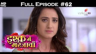 Ishq Mein Marjawan - Full Episode 62 - With English Subtitles