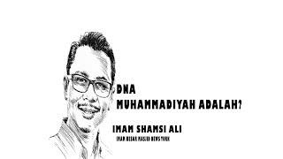 DNA Muhammadiyah adalah ? - Shamsi Ali Imam Masjid Besar New York bag-3