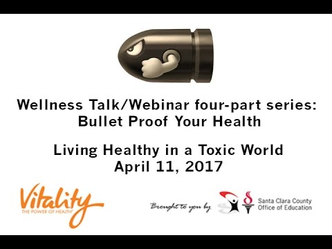 Bullet Proof Your Health - Living Healthy in a Toxic World