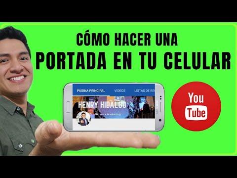 Cómo Hacer Una Portada Para Canal De Youtube En El Celular Android 2018