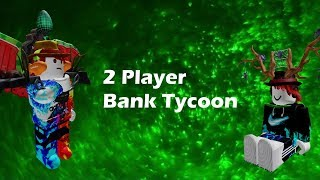 Me Playing 2 Player Bank Tycoon With Jvex