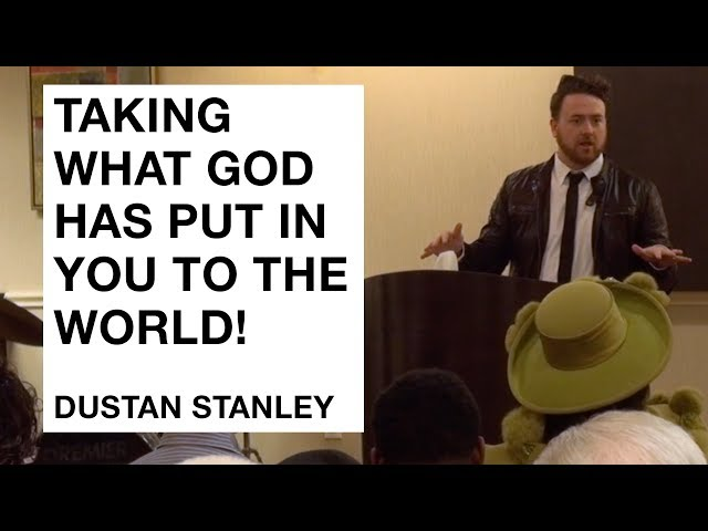 Dustan Stanley - Taking What God Has Put in You to the World! [SERMON]