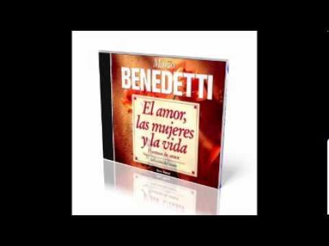 Mario Benedetti El Amor Las Mujeres Y La Vida Por El Mismo