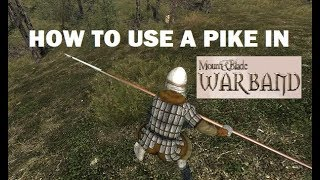 how to use a pike in Mount and Blade Warband