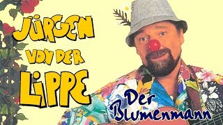 Jürgen von der Lippe – Der Blumenmann